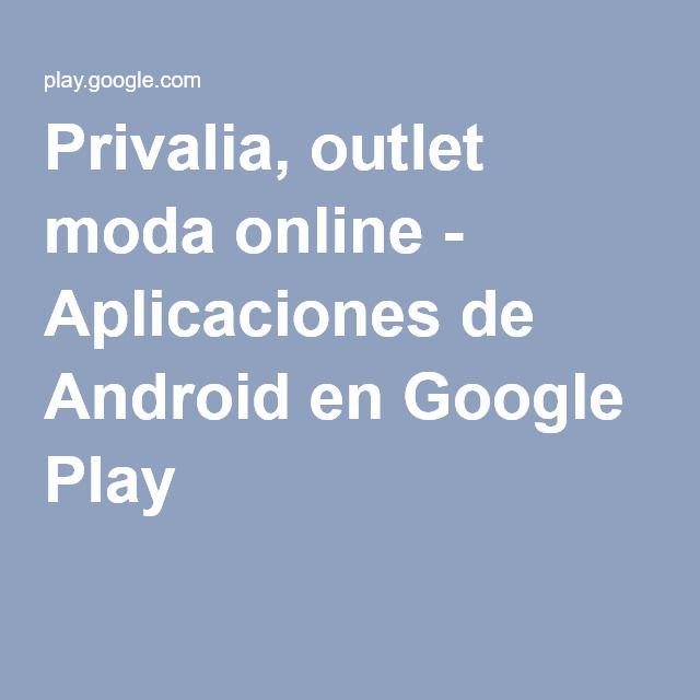 Privalia, outlet moda online - Aplicaciones de Android en Google Play