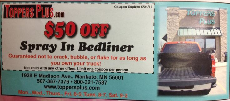 Get $50 off your spray in bedliner when you bring in this coupon. Guaranteed not to crack, bubble, or flake for as long as you own the truck! Only in the Home Magazine - Clip and Save (Expires 5/31/16)