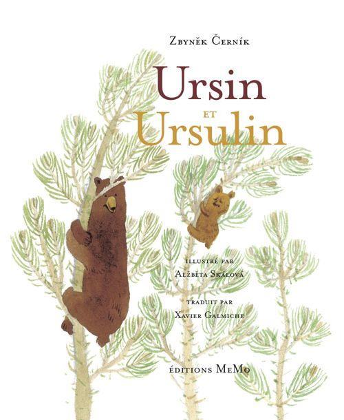 Zbyněk Černík, texte et Alzbeta Skálová, illustrations, traduction de Xavier Galmiche – Ursin et Ursulin (2013) Éditions MeMo