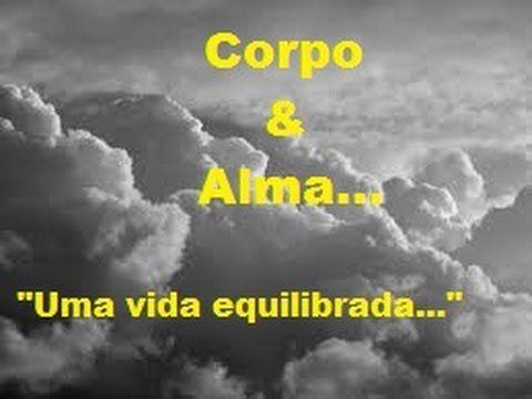CORPO & ALMA! - UMA VIDA EQUILIBRADA! - Devoção Mauro Prado