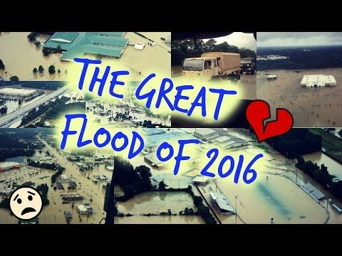 Historic Louisiana Flooding , The Great Flood Of 2016 - YouTube