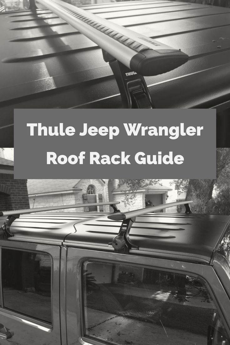 Thule Jeep Wrangler Roof Rack Ultimate Guide Jeep