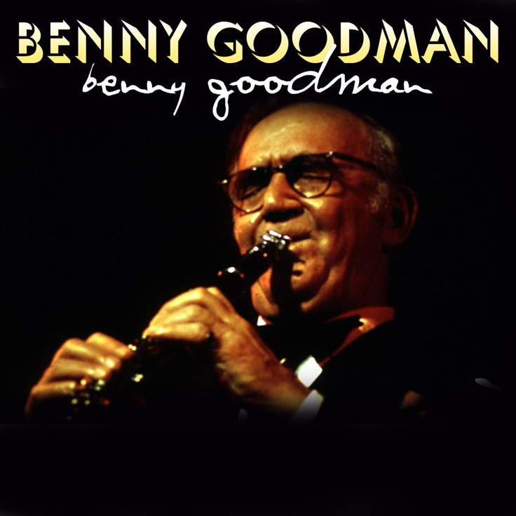 Benny Goodman - The Golden Age Of Benny Goodman