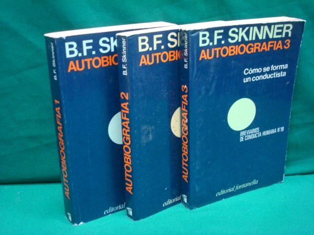 Autobiografía / B.F. Skinner. (1980)  Barcelona : Fontanella, 1980.  http://absysnetweb.bbtk.ull.es/cgi-bin/abnetopac?TITN=53802