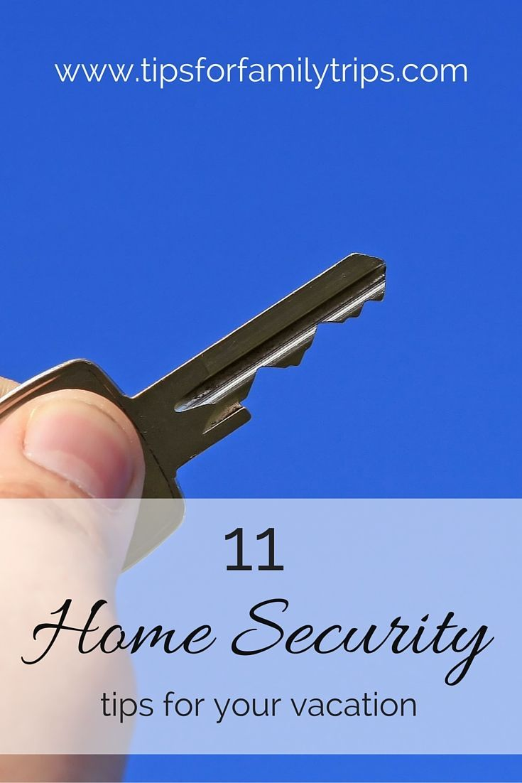 11 home security tips you MUST KNOW before your next vacation. Keep your home safe while you're gone! | tipsforfamilytrips.com | summer vacation