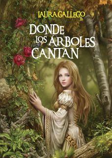 Donde los árboles cantan,de Laura Gallego García. L/Bc SM lit don    http://almena.uva.es/search*spi~S1/t?SEARCH=donde+los+arboles+cantan