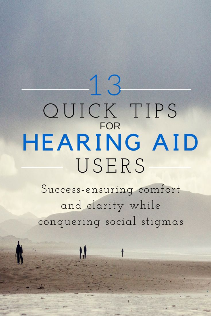 13 QUICK TIPS for hearing aid users Quick tips for success-ensuring comfort and clarity while conquering social stigmas.