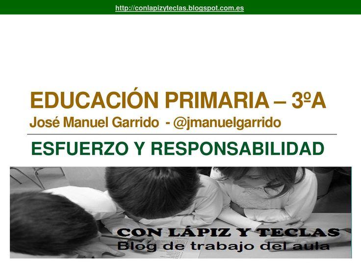 """Presentación utilizada en las sesión de """"Escuela y familia"""" para alumnos de 3º de Primaria dentro del Plan de Acción Tutorial para trabajar el tema del esfuerzo y las responsabilidades infantiles."""
