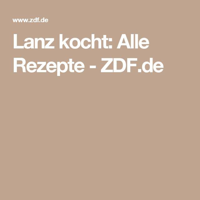 Lanz kocht: Alle Rezepte - ZDF.de