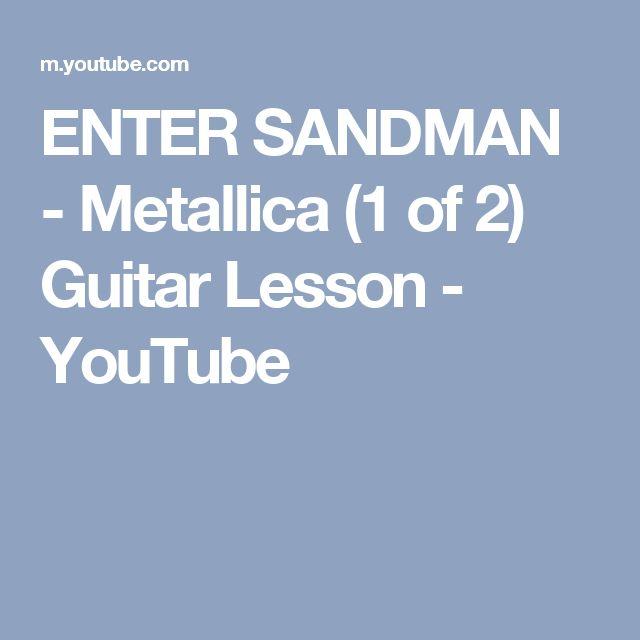 ENTER SANDMAN - Metallica (1 of 2) Guitar Lesson - YouTube