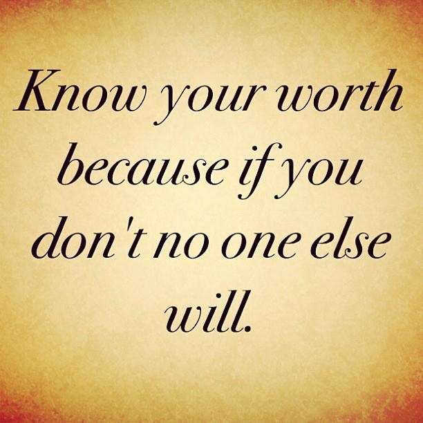 Image result for know your true worth inspirational quotes