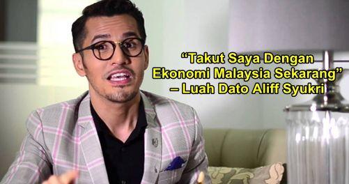 "Takut Saya Dengan Ekonomi Malaysia Sekarang  Luah Dato Aliff Syukri   Takut Saya Dengan Ekonomi Malaysia Sekarang  Luah Dato Aliff Syukri  Dato Aliff Syukri bos D'herbs yang popular dengan tagline ""terlajak laris"" telah membuat kenyataan mengejutkan. Aliff menjadi tumpuan setelah meluahkan rasa risaunya dengan keadaan ekonomi Malaysia ketika ini yang merundum. Aliff Syukri juga berkongsi pengalamannya dipandang rendah berada di negara Australia hanya kerana dia merupakan rakyat Malaysia…"