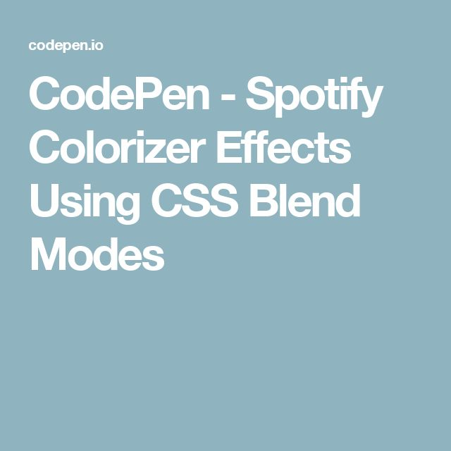 CodePen - Spotify Colorizer Effects Using CSS Blend Modes | CSS / JQUERY
