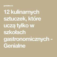 12 kulinarnych sztuczek, które uczą tylko w szkołach gastronomicznych - Genialne