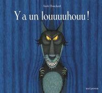 Y a un louuuuhouu ! - André Bouchard