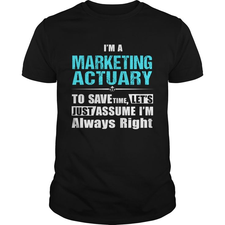 MARKETING-ACTUARY***How to ?  1. Select color  2. Click the ADD TO CART button  3. Select your Preferred Size Quantity and Color  4. CHECKOUT!   If You dont like this shirt you can use the SEARCH BOX and find the Custom Shirt with your Name!!job title