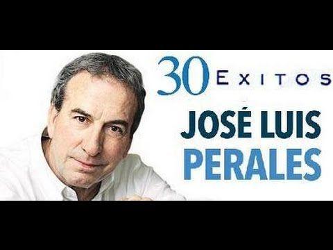 JOSE LUIS PERALES EXITOS 30 GRANDES EXITOS MIX - YouTube