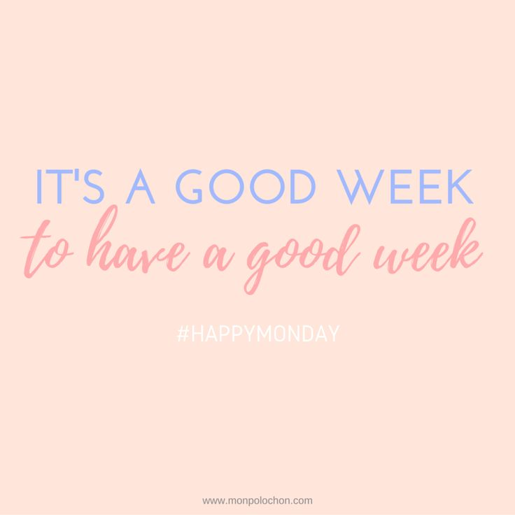 It's a good week to have a good week #monday #mood #mondaymood #happylundi #lundi #bonjourlundi