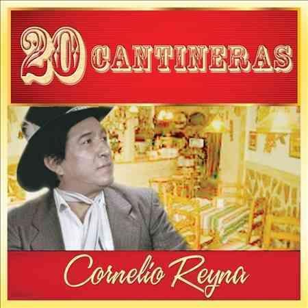 Cornelio Reyna - 20 Cantineras: Cornelio Reyna