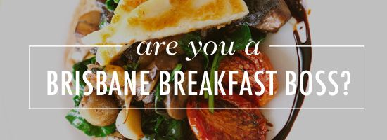 50 places to breakfast in Brisbane