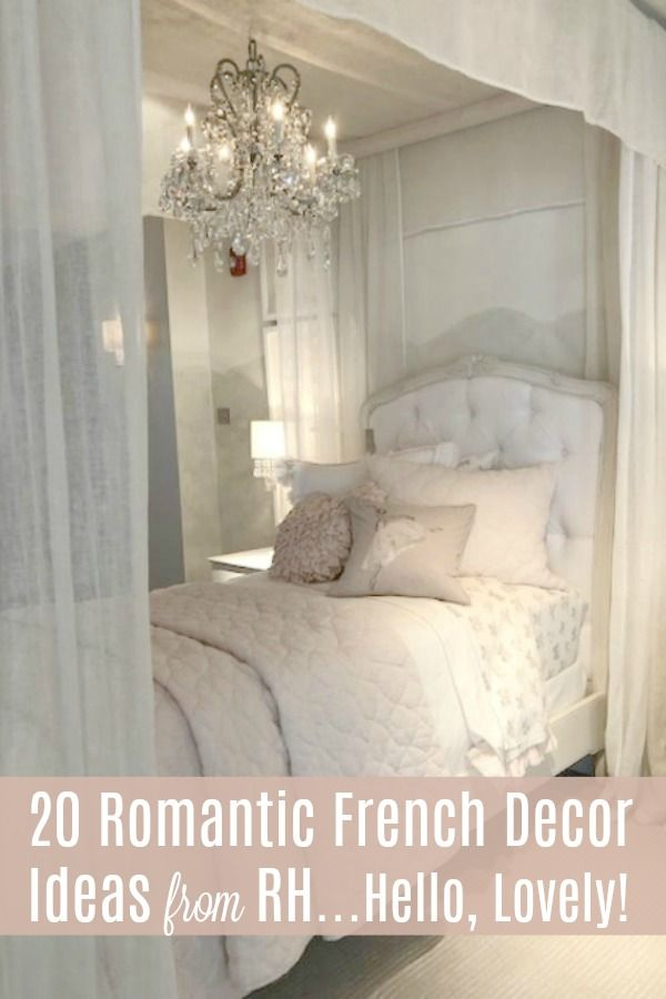 Restoration Hardware Romantic French Decor Ideas Hello Lovely French Country Bedrooms French Decor French Country Decorating