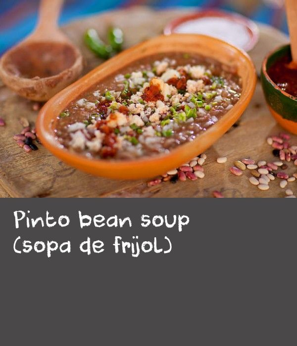 Pinto bean soup (sopa de frijol) | Beans are one of the staples of Mexican cuisine and they come in dozens of varieties. The simple recipe of cooking them gently with onion and an aromatic herb is perhaps the most common method of preparation for any and all beans in Mexico.