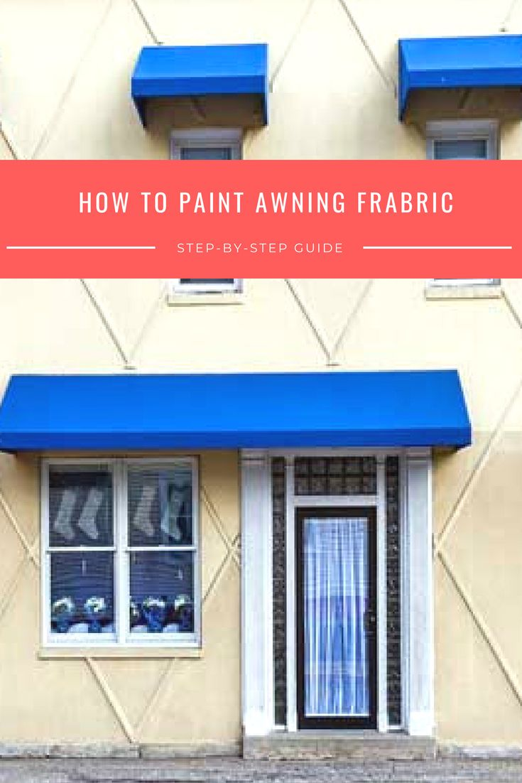 Guide To Paint Awning Fabric Awnings Paint Paint Acrylicpaint Diy Awning Canvas Awnings Outdoor Awnings