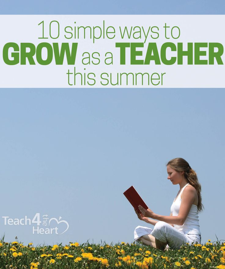 Teachers, let's use this summer to grow, reconnect & refresh for next year. 10 Ways for Teachers to Grow Over the Summer