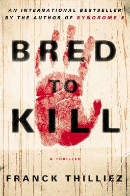 Bred to Kill   Franck Thilliez   9780670025978   NetGalley