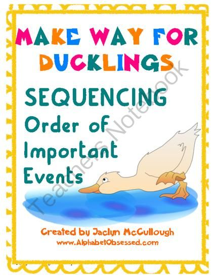 Make Way for Ducklings Sequencing Order of Events from Mrs. McCullough's Class on TeachersNotebook.com (5 pages)  - Students will cut out strips of key events from the beloved story Make Way for Ducklings by Robert McCloskey and glue them onto the provided graphic organizer in sequential order.  This activity will enhance and could be used to assess your students'