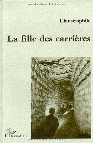 Amazon.fr - Fille des Carrieres - Claustrophile - Livres