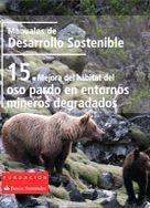 Mejora del hábitat del oso pardo en entornos mineros degradados. - [Madrid] : Fundación Banco Santander, [2014]