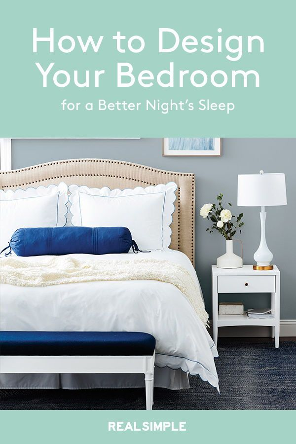 How To Design Your Bedroom For A Better Night S Sleep Home Decor