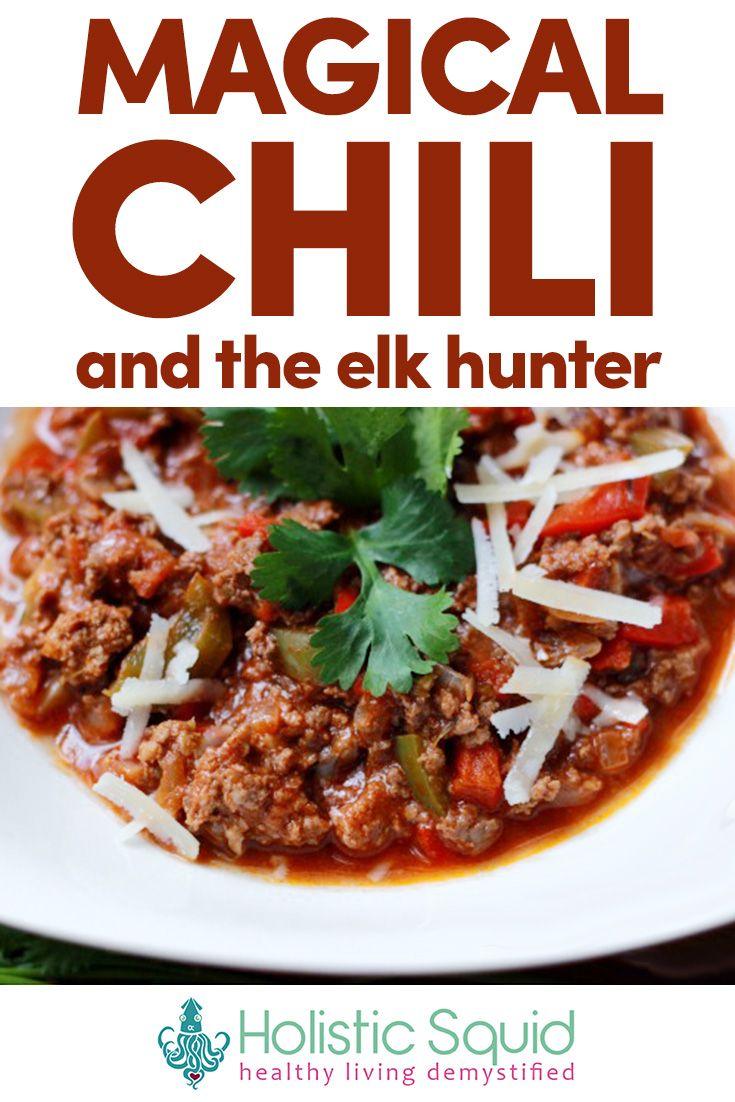 Magical Chili And The Elk Hunter Elk Chili Recipe Liver Recipes Elk Chili
