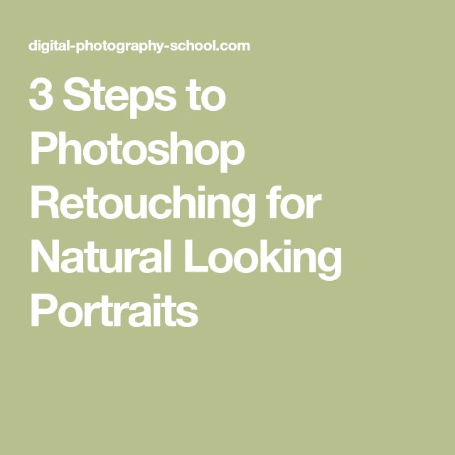 3 Steps to Photoshop Retouching for Natural Looking Portraits