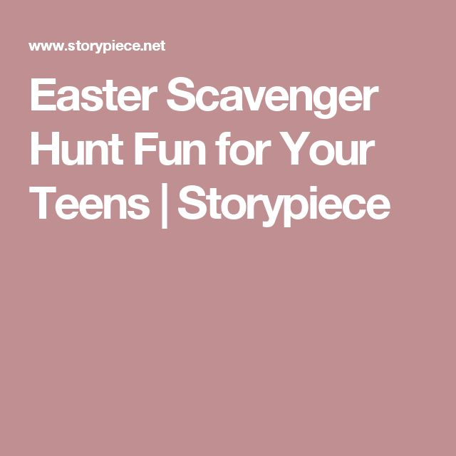 Easter Scavenger Hunt Fun for Your Teens | Storypiece
