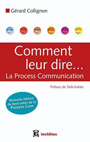 Comment leur dire... La Process Communication (Développem... https://www.amazon.fr/dp/B00TEEBJZ8/ref=cm_sw_r_pi_dp_x_kw1XzbM277QYX