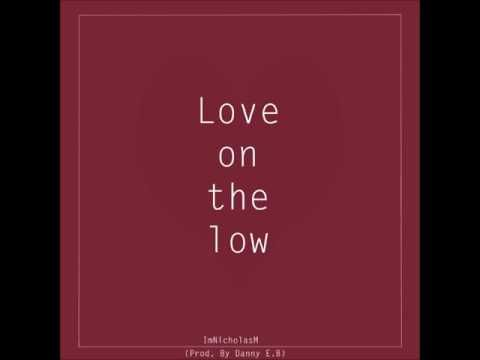 Love On The Low- ImNicholasM (Prod. by Danny E.B)
