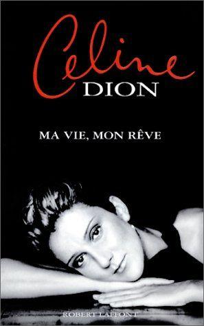 Ma vie, mon rêve de Céline Dion http://www.amazon.ca/dp/2221092325/ref=cm_sw_r_pi_dp_CCc3ub1YMCQDZ