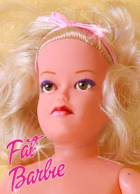 Morbidly obese Barbie.