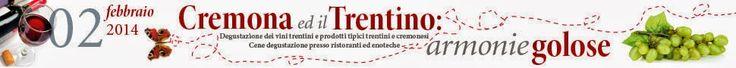 Briciole di Sapori           : Cremona ed il Trentino: armonie golose.