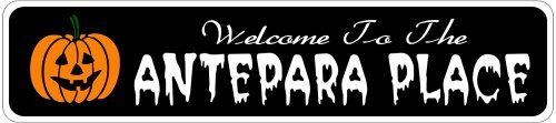 ANTEPARA PLACE Lastname Halloween Sign - Welcome to Scary Decor, Autumn, Aluminum - 4 x 18 Inches by The Lizton Sign Shop. $12.99. Rounded Corners. Predrillied for Hanging. 4 x 18 Inches. Aluminum Brand New Sign. Great Gift Idea. ANTEPARA PLACE Lastname Halloween Sign - Welcome to Scary Decor, Autumn, Aluminum 4 x 18 Inches - Aluminum personalized brand new sign for your Autumn and Halloween Decor. Made of aluminum and high quality lettering and graphics. Made to la...