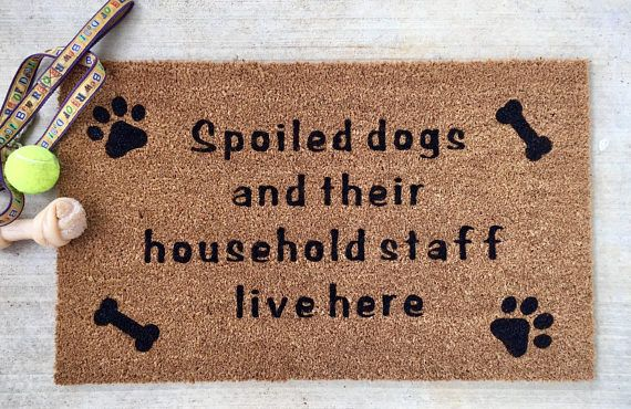 Dog Lover Doormat Funny Doormat Dog Lover Spoiled Dogs