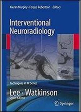 Interventional Neuroradiology (techniques In Interventional Radiology) free ebook