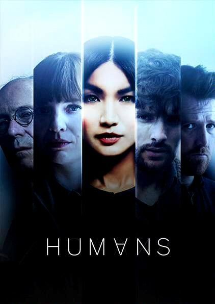 HUMANS (Season 1) - In a parallel present where the latest must-have gadget for any busy family is a 'Synth' - a highly-developed robotic servant that's so similar to a real human it's transforming the way we live.