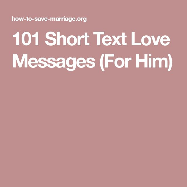 101 Short Text Love Messages (For Him)