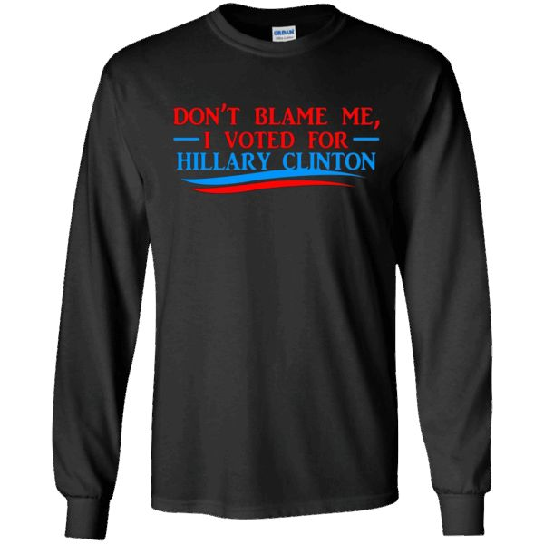 Nice shirt!   Don't Blame Me I Voted For Her- Hillary Clinton T Shirt - Long Sleeve Tee   https://sunlighttee.com/product/dont-blame-me-i-voted-for-her-hillary-clinton-t-shirt-long-sleeve-tee/  #Don'tBlameMeIVotedForHerHillaryClintonTShirtLongSleeveTee  #Don'tClintonTee #Blame #MeClintonLongSleeve #ITee #VotedClinton #ForTTee #HerShirtLong # #HillaryLongSleeve #ClintonSleeve #T #ShirtSleeveTee #Tee #Tee #LongSleeve #SleeveTee #Tee # #