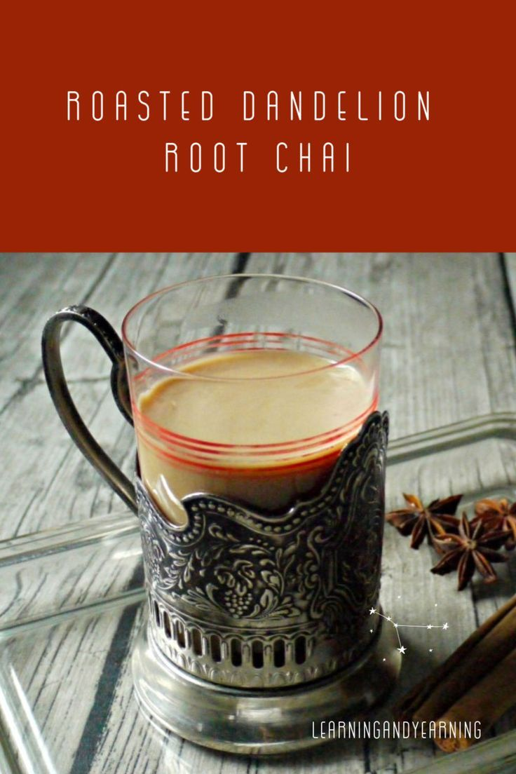 Roasted Dandelion Root Chai Recipe In 2020 Roasted Dandelion Root Dandelion Root Dandelion