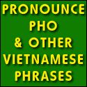 Pronunciation of Pho and Other Vietnamese Words and Phrases