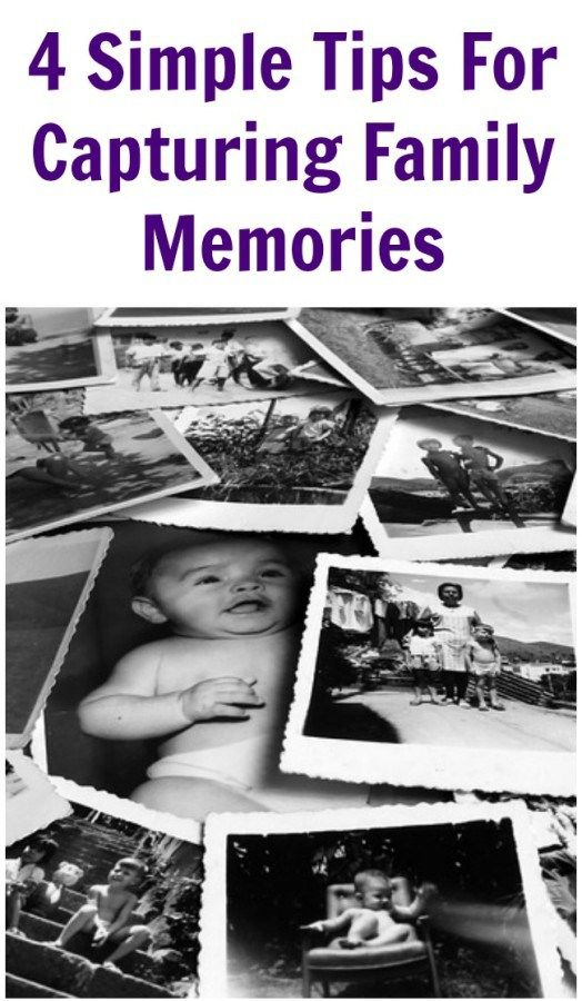 4 Simple Tips For Capturing Family Memories